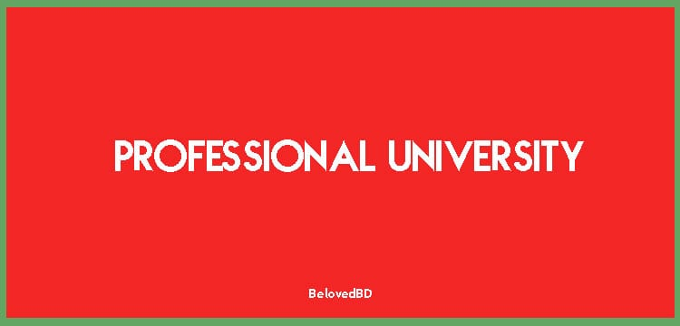 Bangladesh University of Professionals: History, Roles & Contact