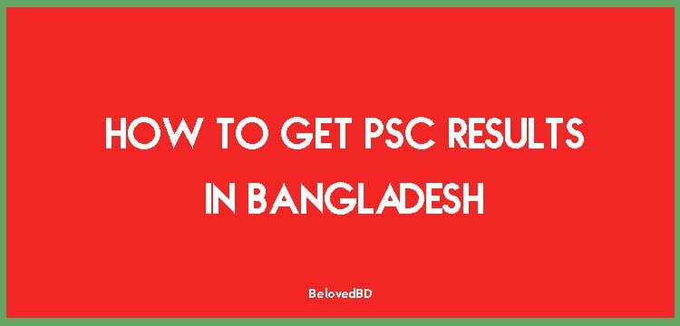 How to Get PSC Results in Bangladesh