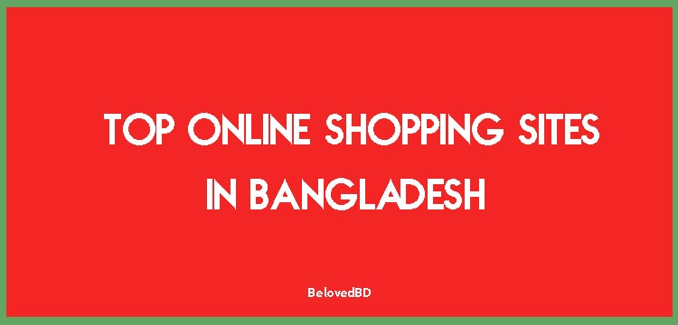 Top 10 Online Shopping Sites in Bangladesh