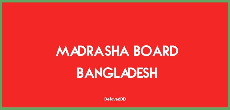 Bangladesh Madrasha Education Board – History and Regulations