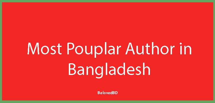 popular author in Bangladesh