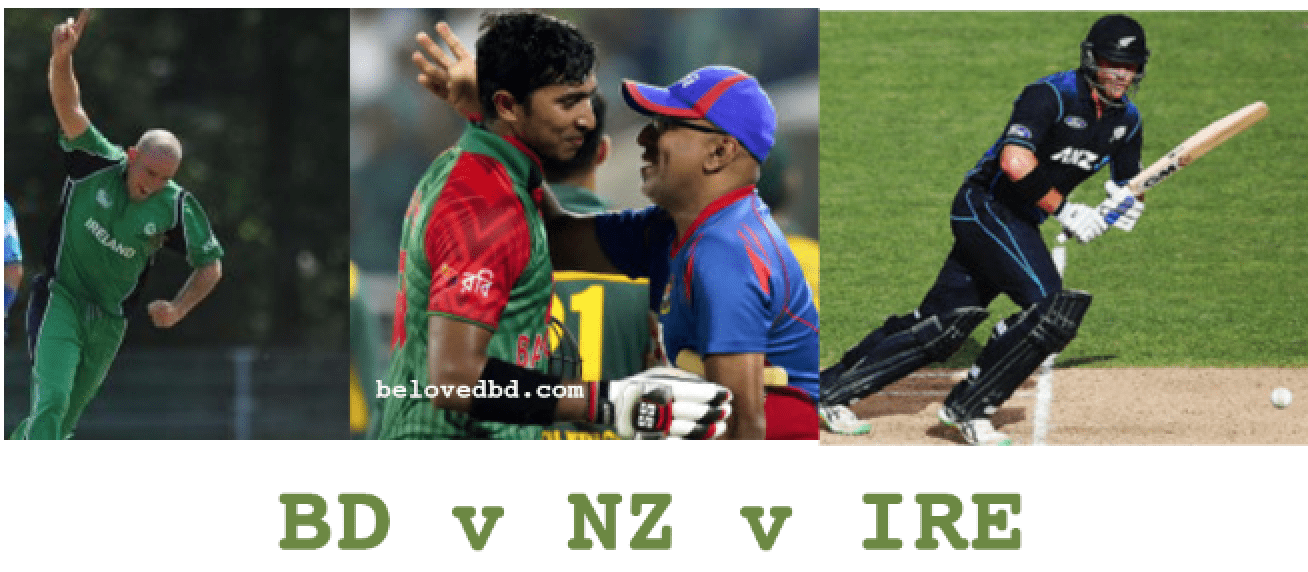 Bangladesh Vs Ireland Vs New Zealand Cricket Series